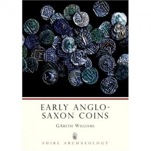 Early Anglo-Saxon Coins by Gareth Williams